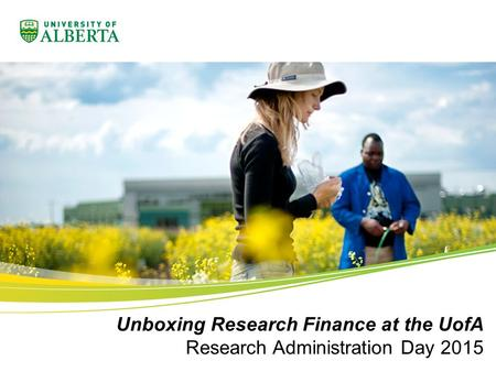 Unboxing Research Finance at the UofA Research Administration Day 2015.