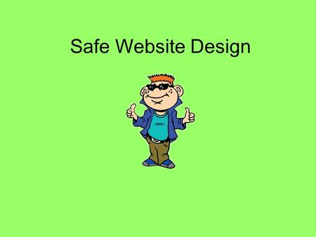 Safe Website Design. Hey Everybody My name is Tek. I'm going to be your guide today! I'm a part of i-SAFE America. i- SAFE is concerned with teaching.