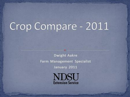 Dwight Aakre Farm Management Specialist January 2011.