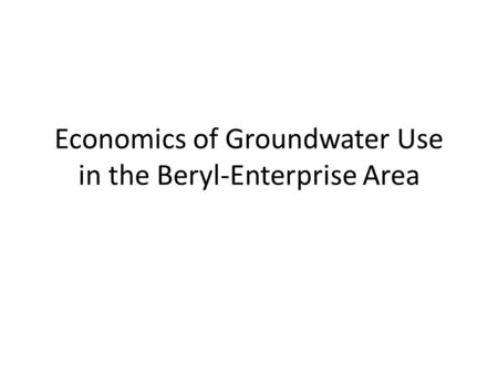 Economics of Groundwater Use in the Beryl-Enterprise Area.