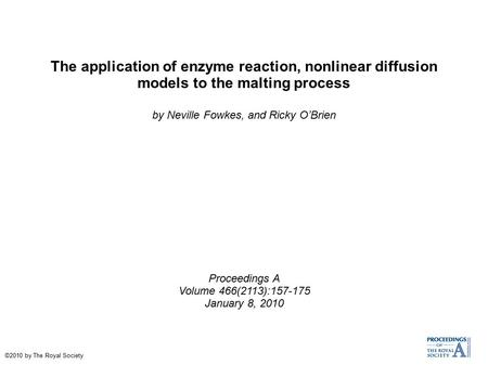 The application of enzyme reaction, nonlinear diffusion models to the malting process by Neville Fowkes, and Ricky O'Brien Proceedings A Volume 466(2113):157-175.