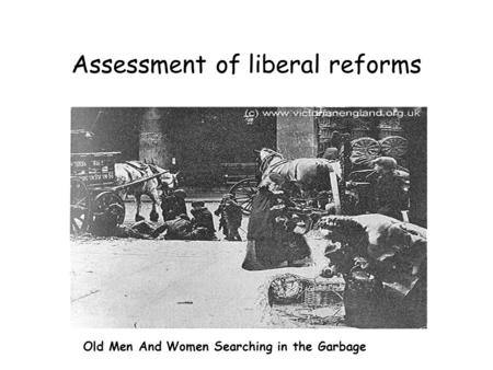 Assessment of liberal reforms Old Men And Women Searching in the Garbage.