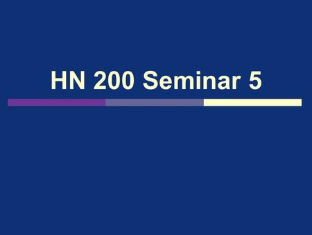 HN 200 Seminar 5. Project for Unit 6  Due by midnight on Tuesday, July 20.  Review the project description under the Unit 6 tab.  Review the Project.