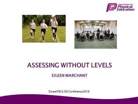 Assessing without levels Eileen Marchant