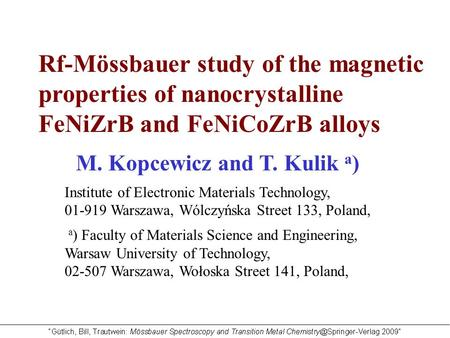 M. Kopcewicz and T. Kulik a ) Institute of Electronic Materials Technology, 01-919 Warszawa, Wólczyńska Street 133, Poland, a ) Faculty of Materials Science.