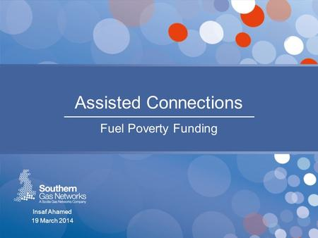 Assisted Connections Fuel Poverty Funding Insaf Ahamed 19 March 2014.