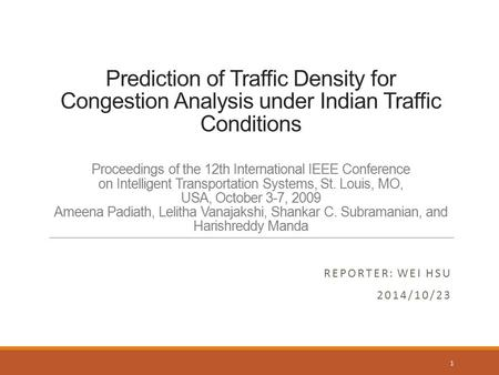 Prediction of Traffic Density for Congestion Analysis under Indian Traffic Conditions Proceedings of the 12th International IEEE Conference on Intelligent.