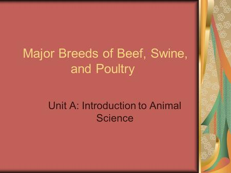 Major Breeds of Beef, Swine, and Poultry