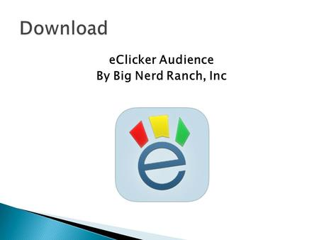EClicker Audience By Big Nerd Ranch, Inc. Day 5  GPS stands for … ◦ Global Positioning System  What's the history of GPS? ◦ Military purposes  How.