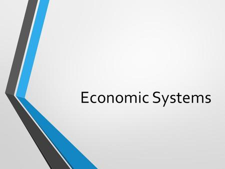 Economic Systems. Terms to Know Free Market Command Traditional Mixed Capital Land Labor Natural Resources Entrepreneur Trade Barriers Tariffs Quotas.