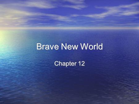 Brave New World Chapter 12. Summary John refuses to come out of his room for the party Bernard had thrown to again show John off to a group of Alphas.