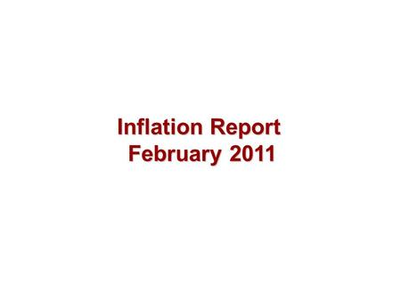 Inflation Report February 2011. Costs and prices.
