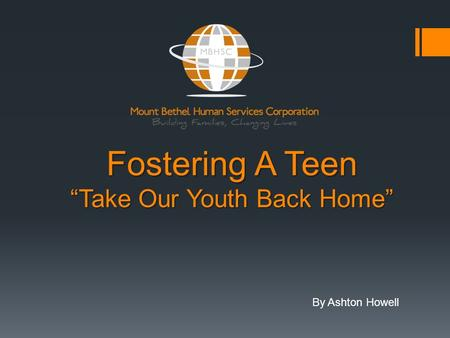 "Fostering A Teen ""Take Our Youth Back Home"" By Ashton Howell."