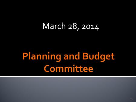 March 28, 2014 1.  Operating Budget Status  Financial Outlook  Continuing Challenges 2.