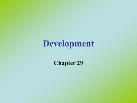 Development Chapter 29. Fertilization Zygote undergoes a series of mitotic cell divisions called cleavage zygote  2-cell stage  4-cell stage  8-cell.