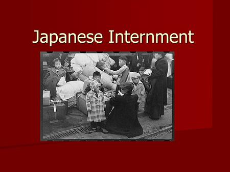Japanese Internment. Pearl Harbor's Impact on the Japanese Anti-Japanese sentiments have existed in the United States for several decades prior to the.