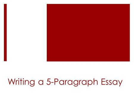 Writing a 5-Paragraph Essay. Step 1  Establish a thesis, or in other words, an argument.  A thesis statement should answer a question.  Your essay.