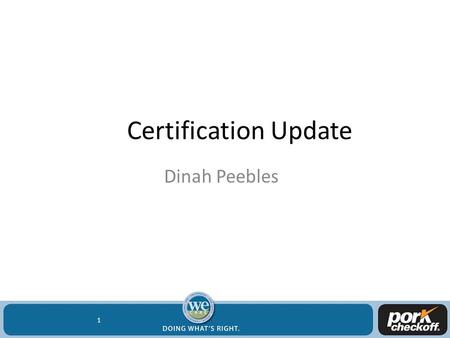 Certification Update Dinah Peebles 1. PQA Plus Trainers: 64 Advisors: 1,894 2 59,849.