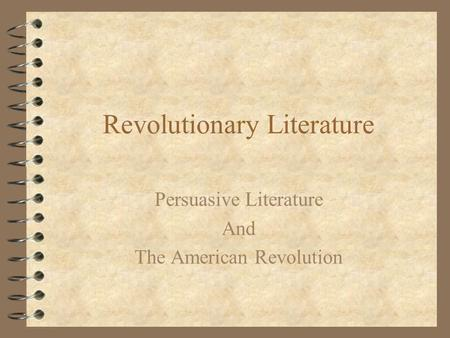 literature and the american revolution African american literature: african american literature, body of literature written by americans of african descent beginning in the pre-revolutionary war period, african american writers have engaged in a creative, if often contentious, dialogue with american letters.