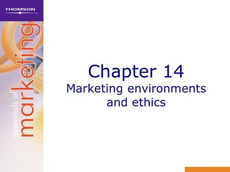 Chapter 14 Marketing environments and ethics. Learning objectives 1Discuss the external environment of marketing, and explain how it affects an organisation.