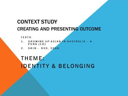 context essays identity belonging The aim of the english works website is to provide all secondary school students with access to quality resources for english resources include a workbook program that helps students improve their analytical vocabulary and their persuasive and reasoning skills.