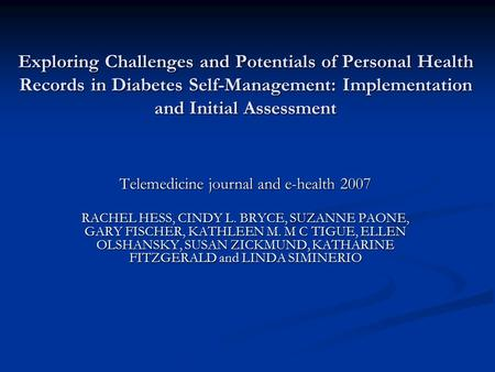 Exploring Challenges and Potentials of Personal Health Records in Diabetes Self-Management: Implementation and Initial Assessment Telemedicine journal.