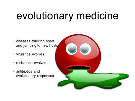 Evolutionary medicine diseases tracking hosts, and jumping to new hosts virulence evolves resistance evolves antibiotics and evolutionary responses openclipart.org.