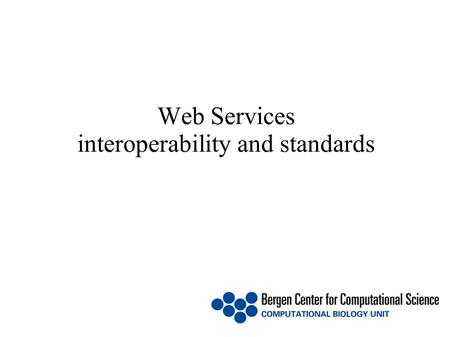 Web Services interoperability and standards. Infrastructure Challenge ● Applied bioinformatics need various computer resources ● The amount and size of.