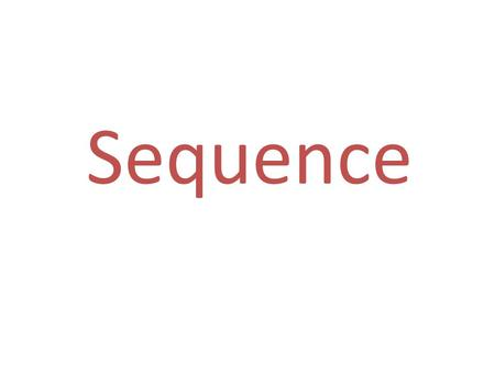 Sequence. Sequence is the order of events in which things happen in a story.
