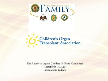 The American Legion Children & Youth Committee September 19, 2015 Indianapolis, Indiana.