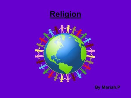 Religion By Mariah.P. Well Known Gift – Reverence Fr Brian gift is Reverence. He has been a Priest for 20 years now and he has shown us how to have Reverence.