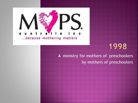 A ministry for mothers of preschoolers by mothers of preschoolers.