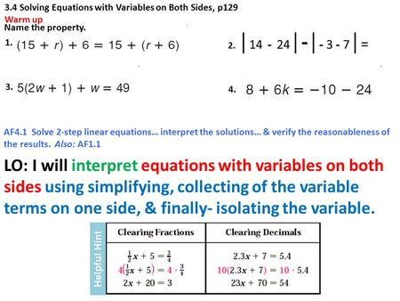 LO: I will interpret equations with variables on both sides using simplifying, collecting of the variable terms on one side, & finally- isolating the variable.