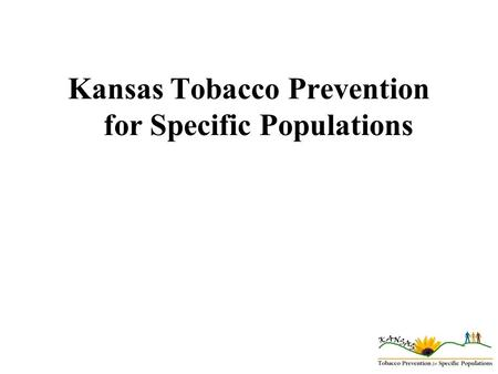 Kansas Tobacco Prevention for Specific Populations.