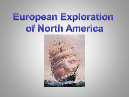 The Spanish The Spanish explored the North American continent for three main reasons: 1)To find riches (Goods and Gold) 2)To spread Christianity (God)