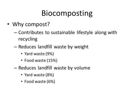 Biocomposting Why compost?