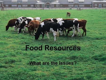 Food Resources What are the Issues?. Types of Agriculture Industrialized –High input –Industrialized countries Plantation –Monoculture for export –Fair.