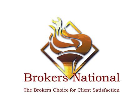 Brokers National The Brokers Choice for Client Satisfaction.