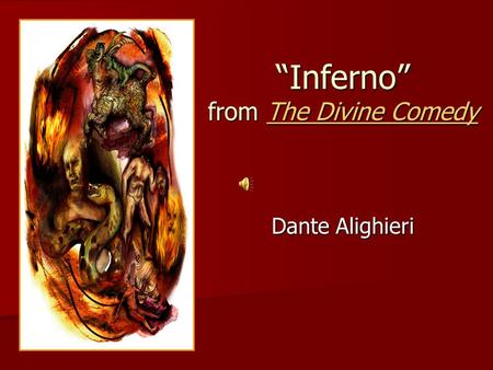 """Inferno"" from The Divine Comedy The Divine ComedyThe Divine Comedy Dante Alighieri."
