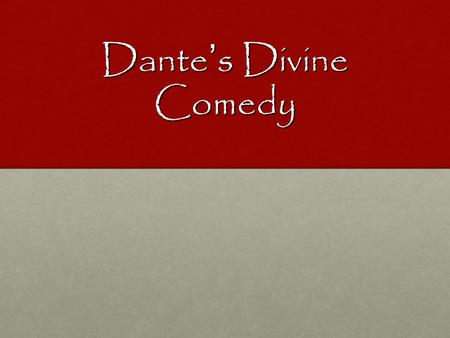 Dante's Divine Comedy. Introduction to Dante Dante Aligheri (1265- 1321), of Florence, Italy. Dante Aligheri (1265- 1321), of Florence, Italy. One of.