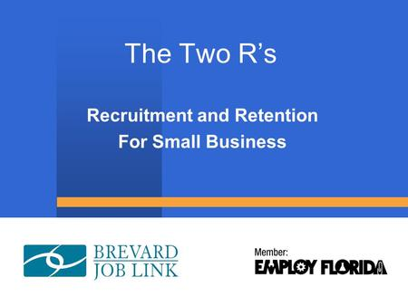 The Two R's Recruitment and Retention For Small Business.