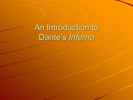 An Introduction to Dante's Inferno. Dante Alighieri 1265-1321 Born in Florence, Italy -Died in Ravenna at the age of 56 after complications due to Malaria.