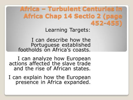 Africa – Turbulent Centuries in Africa Chap 14 Sectio 2 (page )