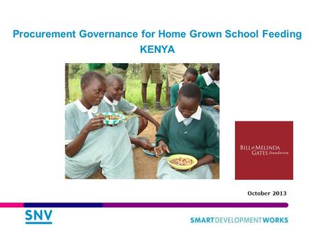 October 2013 Procurement Governance for Home Grown School Feeding KENYA.