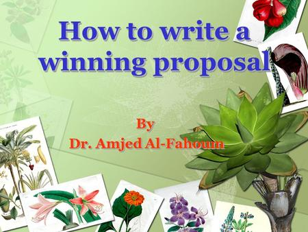 How to write a winning proposal By Dr. Amjed Al-Fahoum By.