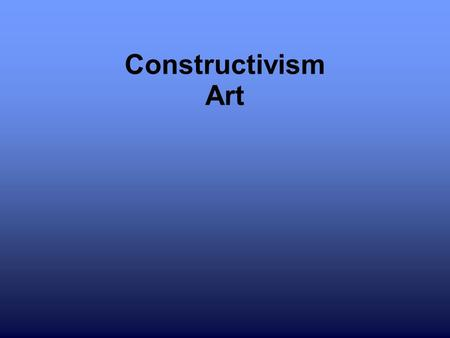 Constructivism Art. Background Avante Garde art Russian artists such as Kasimir Malevich, Naum Gabo, Alex Rodchenko, etc. Took aspects from cubism and.