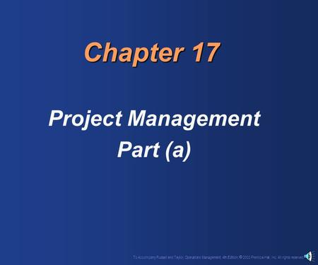 To Accompany Russell and Taylor, Operations Management, 4th Edition,  2003 Prentice-Hall, Inc. All rights reserved. Chapter 17 Project Management Part.