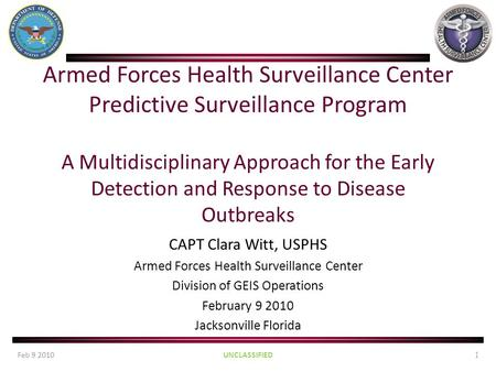 Armed Forces Health Surveillance Center Predictive Surveillance Program A Multidisciplinary Approach for the Early Detection and Response to Disease Outbreaks.