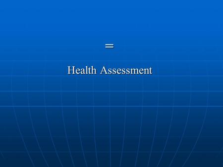 = Health Assessment. Definition of Health History health history defined as the systematic collection of subjective data which stated with client, and.