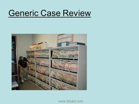 Generic Case Review www.drzaid.com. Chief Complaint.